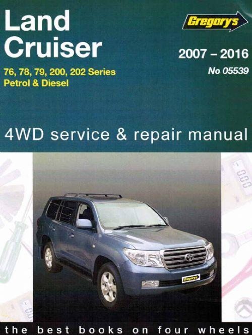 toyota land cruiser petrol diesel 2007 2016 gregorys service repair rh landcruiserworkshopmanual com au Land Cruiser Factory Manual 2000 Toyota Land Cruiser